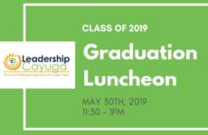 Leadership Cayuga Graduation Luncheon May 30th at Euterpe Hall