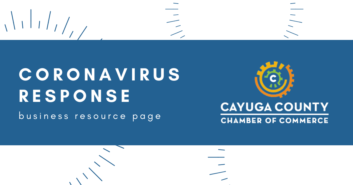 Cayuga County Chamber of Commerce has information for businesses and the community to help make informed decisions during the Coronavirus/COVID-19 pandemic on our Business Resource page, which is updated on a daily basis.